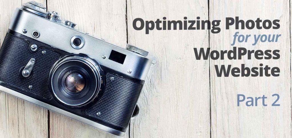 Optimizing Photos for WordPress Website - Part 2 - Steady ...