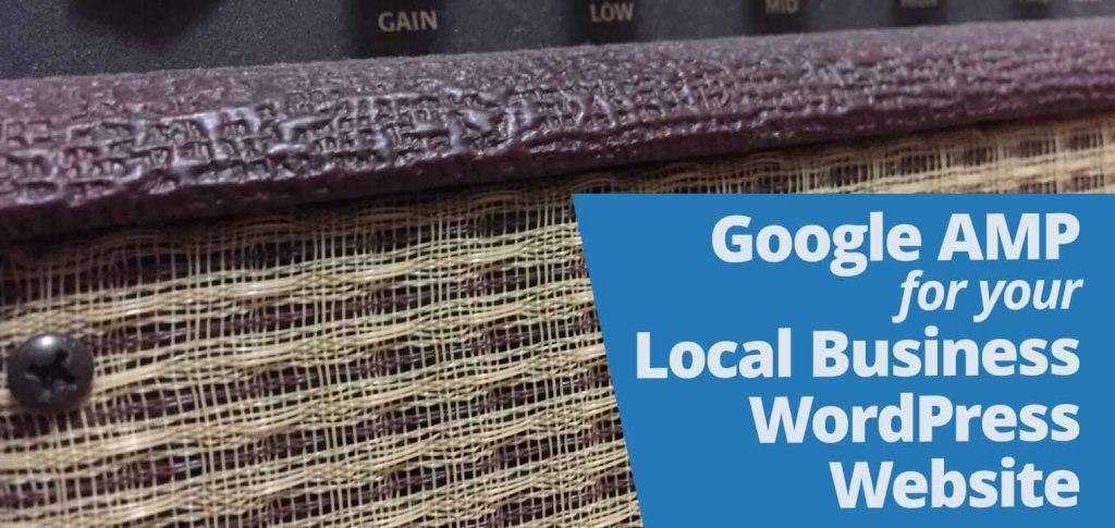 Google AMP for local business wordpress website